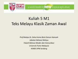 Kuliah  5 M1 Teks Melayu Klasik Zaman Awal