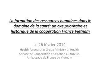 Le 26 février 2014 Health Partnership Group Ministry of Health