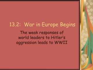 13.2:  War in Europe Begins