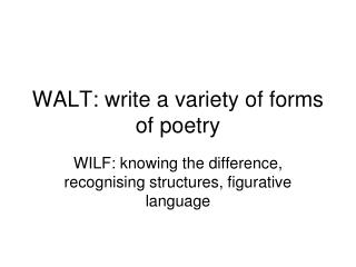 WALT: write a variety of forms of poetry