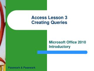 Access Lesson 3 Creating Queries