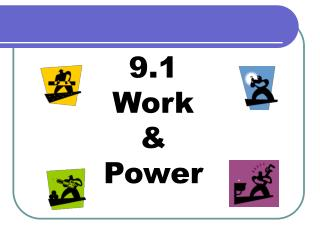 9.1 Work  &  Power