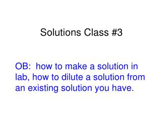 Solutions Class #3