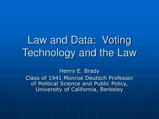 Law and Data:  Voting Technology and the Law