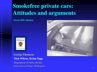 Smokefree private cars:  Attitudes and arguments  March 2009, Mumbai