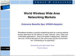 World Wireless Wide Area Networking Markets Extensive Benefits Spur WWAN Adoption