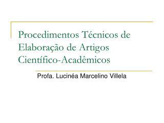 Procedimentos Técnicos de Elaboração de Artigos Científico-Acadêmicos