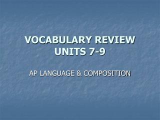 VOCABULARY REVIEW UNITS 7-9