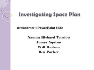 Investigating Sp ace Plan