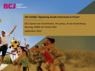 JGZ-richtlijn 'Opsporing visuele stoornissen 0-19 jaar' Eerste herziening