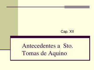 Antecedentes a  Sto.   Tomas de Aquino