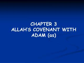 CHAPTER 3  ALLAH'S COVENANT WITH ADAM (as)
