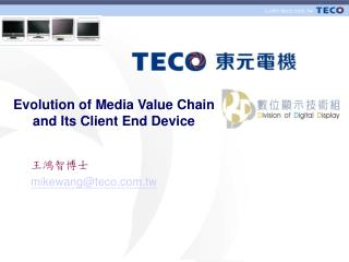 Evolution of Media Value Chain and Its Client End Device