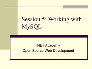 Session 5: Working with MySQL