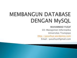 MEMBANGUN DATABASE DENGAN MySQL