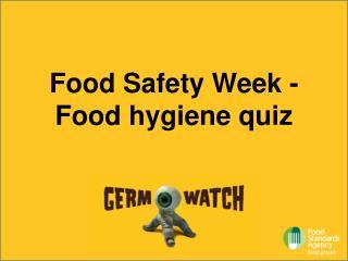Food Safety Week - Food hygiene quiz
