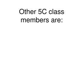 Other 5C class members are: