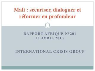 Mali : sécuriser, dialoguer et réformer en profondeur
