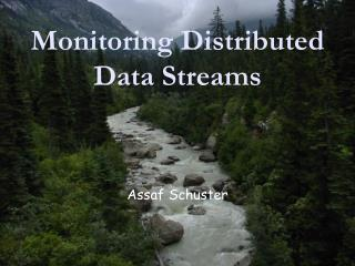 Monitoring Distributed Data Streams