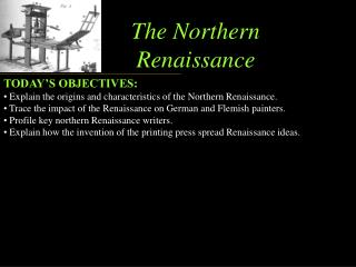 TODAY'S OBJECTIVES:  Explain the origins and characteristics of the Northern Renaissance.