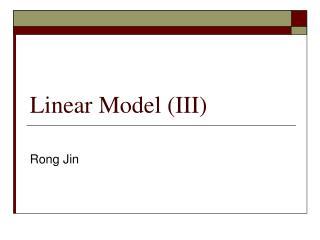 Linear Model (III)