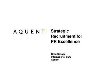 Strategic Recruitment for  PR Excellence