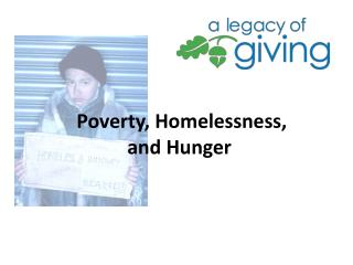 Poverty, Homelessness,  and Hunger