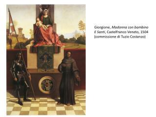 Giorgione,  Madonna con bambino E Santi , Castelfranco Veneto, 1504