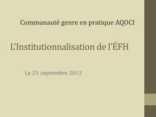 L'Institutionnalisation de l'ÉFH