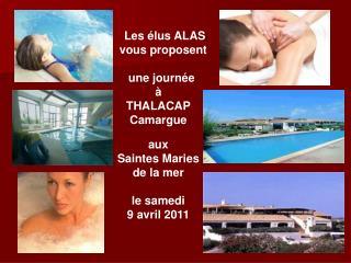 Les élus ALAS    vous proposent   une journée à THALACAP Camargue aux Saintes Maries de la mer