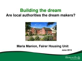 Building the dream Are local authorities the dream makers?