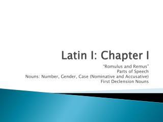 Latin I: Chapter I