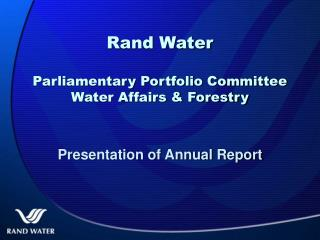 Rand Water Parliamentary Portfolio Committee Water Affairs & Forestry