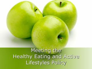 Meeting the Healthy Eating and Active Lifestyles Policy