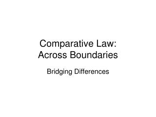Comparative Law:  Across Boundaries