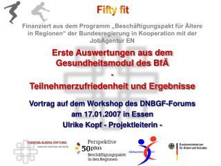 Erste Auswertungen aus dem Gesundheitsmodul des BfÄ - Teilnehmerzufriedenheit und Ergebnisse