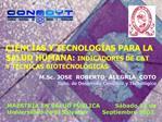 CIENCIAS Y TECNOLOG AS PARA LA SALUD HUMANA: INDICADORES DE CT Y T CNICAS BIOTECNOL GICAS