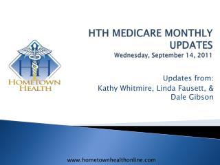 HTH  MEDICARE  MONTHLY UPDATES Wednesday,  September 14 ,  2011