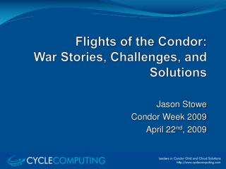 Flights of the Condor: War Stories, Challenges, and  Solutions