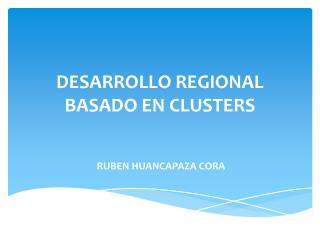 DESARROLLO REGIONAL BASADO EN CLUSTERS
