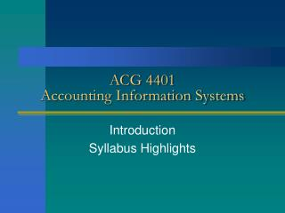 ACG 4401 Accounting Information Systems