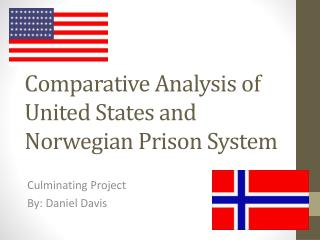 Comparative Analysis of United States and Norwegian Prison System