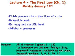 Lecture 4 – The First Law (Ch. 1) Monday January 14 th