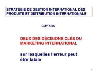 DEUX DES DÉCISIONS CLÉS DU MARKETING INTERNATIONAL