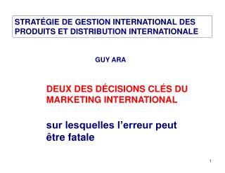 DEUX DES D�CISIONS CL�S DU MARKETING INTERNATIONAL