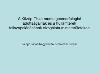 Balogh János-Nagy István-Schweitzer Ferenc