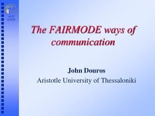The FAIRMODE ways of communication