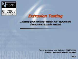 "Extrusion Testing …testing your controls ""inside-out"" against the threats that actually matter!"