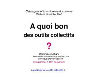 Catalogues et fourniture de documents M�diadix, 18 octobre 2002