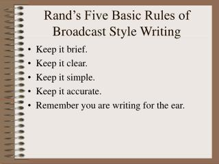 Rand's Five Basic Rules of Broadcast Style Writing